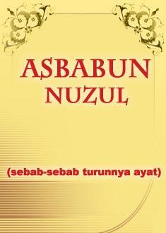 Asbab An Nuzul, macam-macam Asbab An Nuzul, kaidah Asbab An Nuzul, konsep Asbab An Nuzul