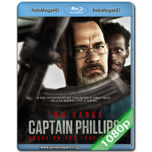 CAPITAN PHILLIPS (2013) FULL 1080P HD MKV ESPAÑOL LATINO