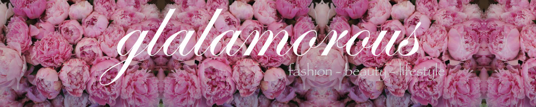 gLALAmorous | A Fashion, Beauty & Lifestyle Blog