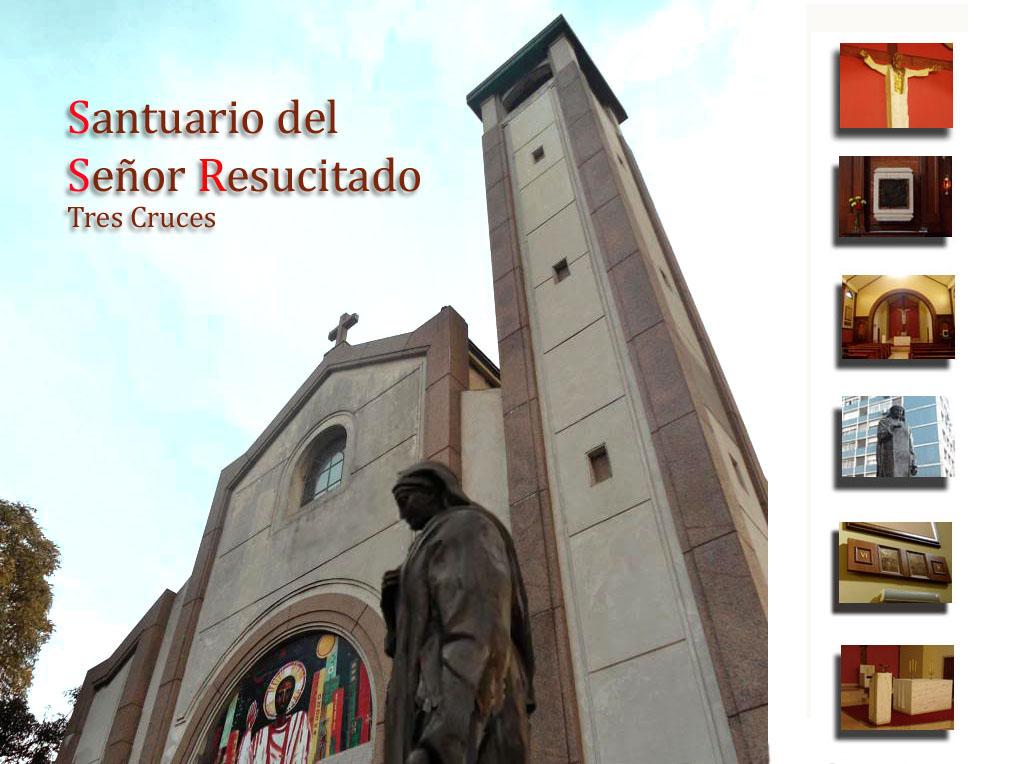 Santuario del Señor Resucitado, Iglesia Tres Cruces, Capilla Tres Cruces, Santuario Tres Cruces