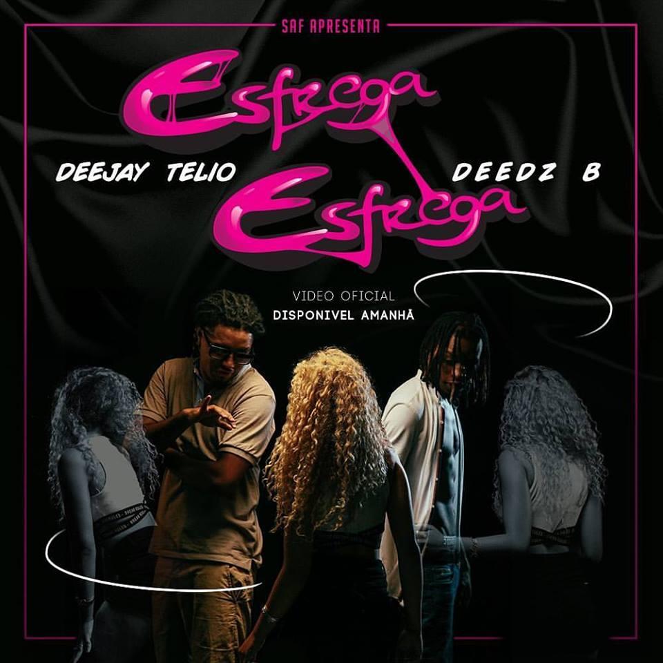 Deejay Telio & Deedz B - Esfrega Esfrega (Afro Funk) 2017 | Download