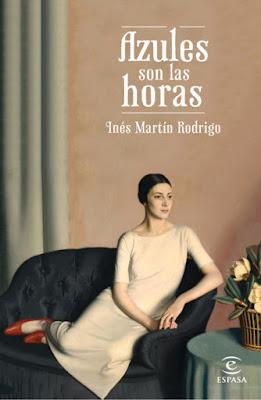 LIBRO - Azules son las horas  Inés Martín Rodrigo (Espasa - 23 Febrero 2016)  NOVELA HISTORICA | Edición papel & digital ebook kindle  Comprar en Amazon España