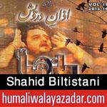 http://www.humaliwalayazadar.com/2015/06/shahid-biltistani-nohay-2016.html