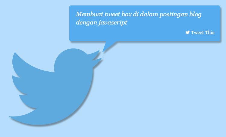 Membuat Tweet Box Di Postingan Blog Dengan Javascript