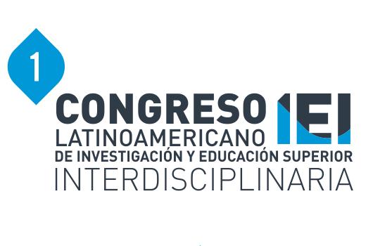 Primer Congreso Latinoamericano de Investigación y Educación Superior Interdisciplinaria
