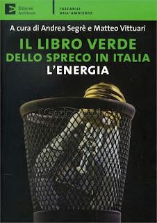 Il Libro Verde dello Spreco in Italia: l'Energia di Matteo Vittuari