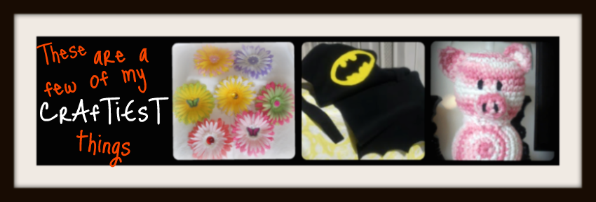 These are a few of my                        Craftiest things...