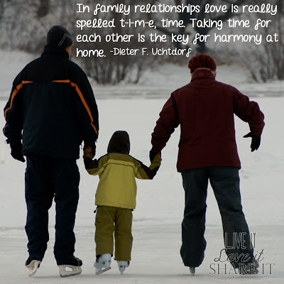 In family relationships love is really spelled t-i-m-e, time. Taking time for each other is the key for harmony at home.