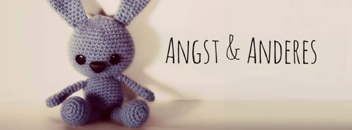 Angst & Anderes