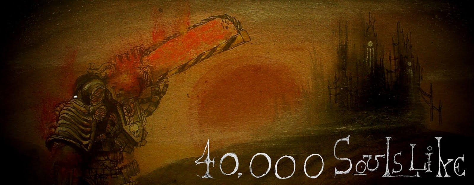 40,000 Soulslike