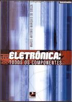 http://circuitosimples.blogspot.com/2013/12/eletronica-todos-os-componentes.html?spref=bl