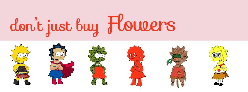 don't just buy Flowers