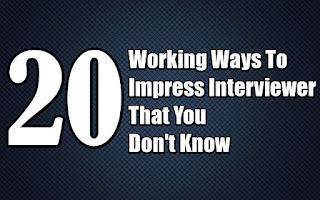 20 Working Ways To Impress Interviewer That You Don't Know