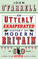 Book cover of An Utterly Exasperated History of Modern Britain by John O'Farrell
