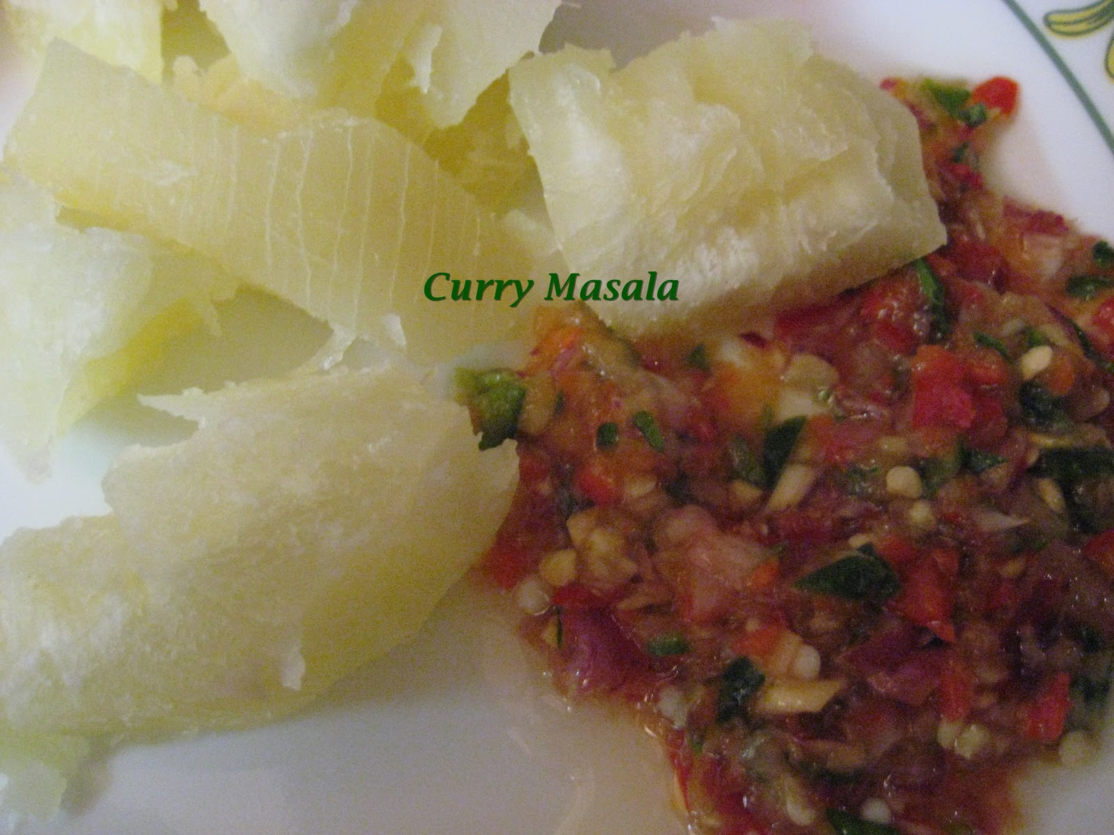 Curry Masala: Kappa with Spicy Chilli Chutney