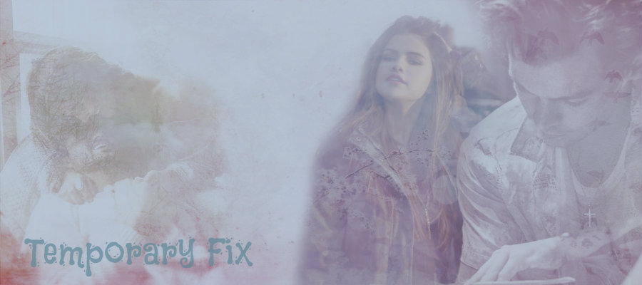 Temporary Fix [Harry Styles Ff.]