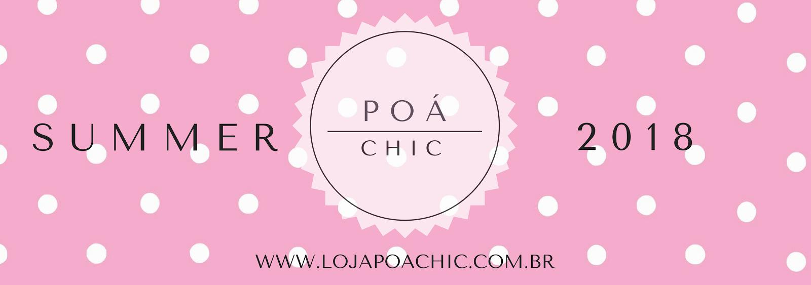 Acesse nossa Loja Online: www.lojapoachic.com.br