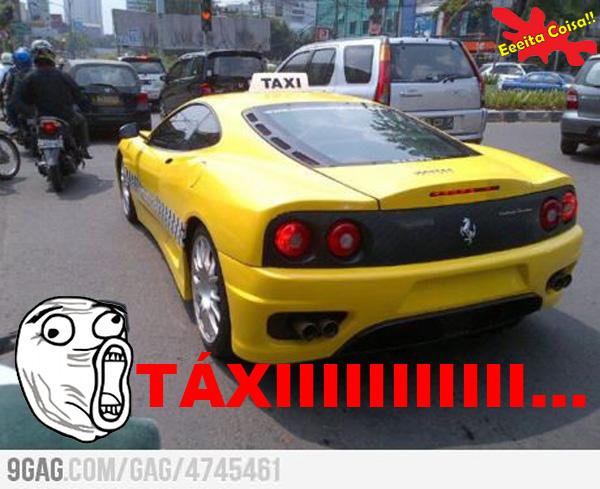 taxi, ferrari, meme lol, eeeita coisa