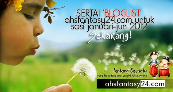 Jom Sertai 'Bloglist' ahsfantasy24 2012!