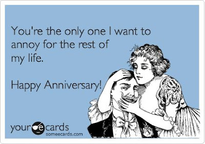 annoy for the rest of my life, ecard for anniversaries, snarky ecard anniversary, ecard for couples