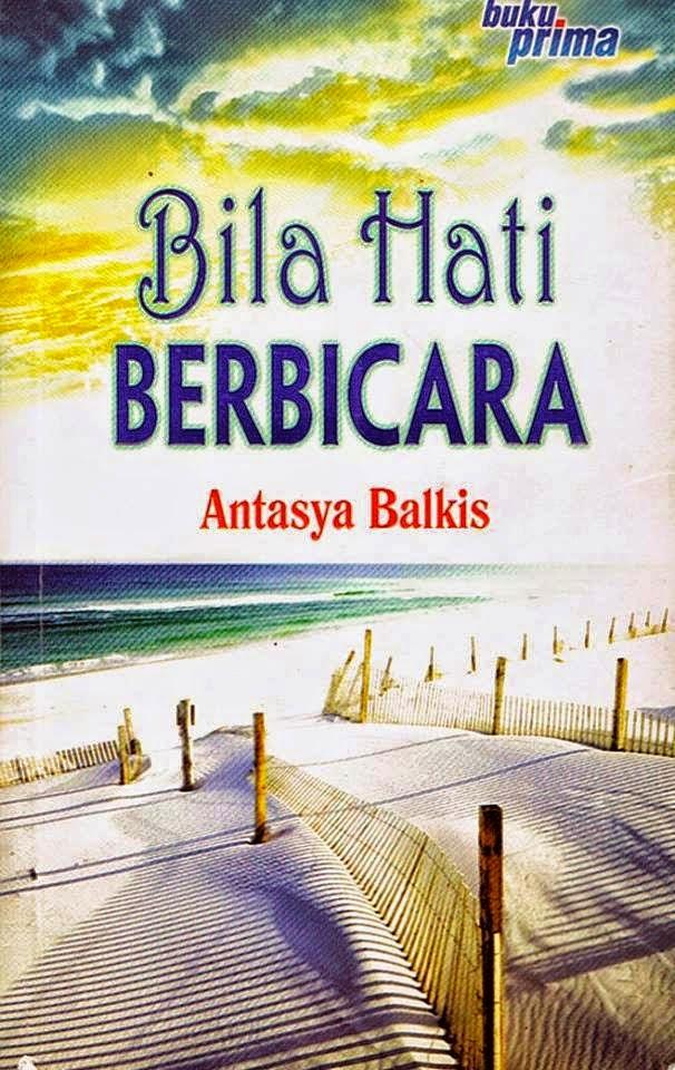 Novel Bila Hati Berbicara Antasya Balkis