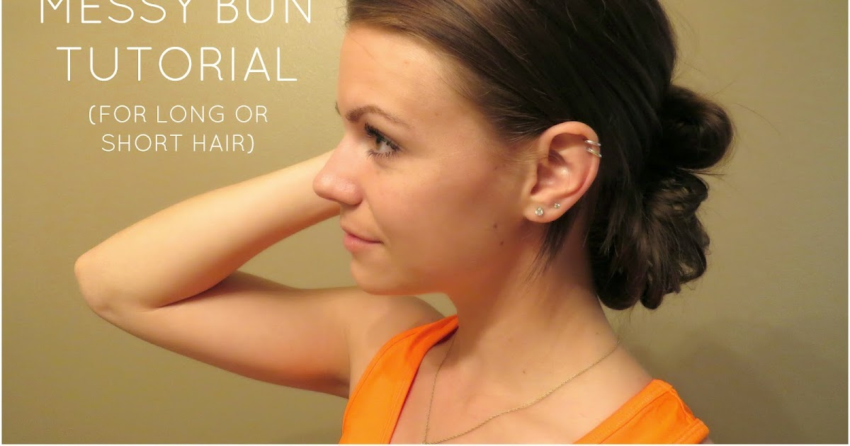 how to make a messy hair bun with short hair