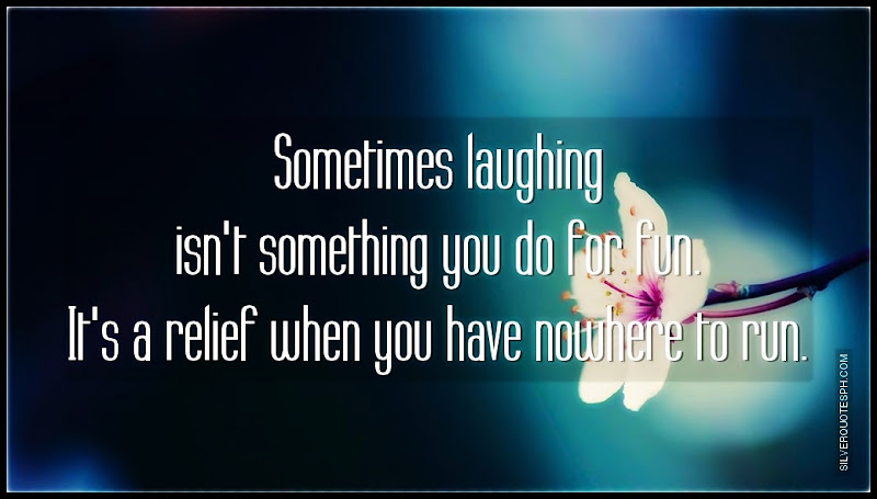 Sometimes Laughing Isn't Something You Do For Fun, Picture Quotes, Love Quotes, Sad Quotes, Sweet Quotes, Birthday Quotes, Friendship Quotes, Inspirational Quotes, Tagalog Quotes