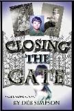 Deb&#39;s Book--Closing The Gate