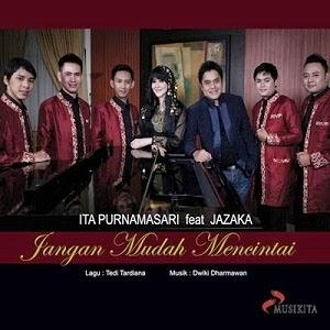 Ita Purnamasari - Jangan Mudah Mencintai (Feat. JAZAKA)