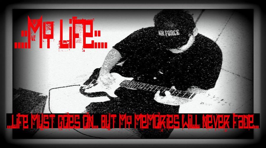 ~~My Life~~
