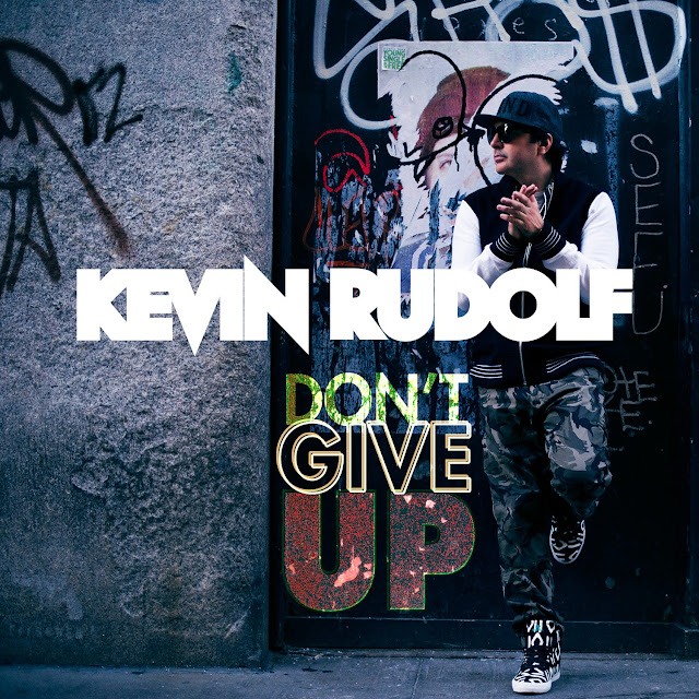Kevin Rudolf Don't Give Up