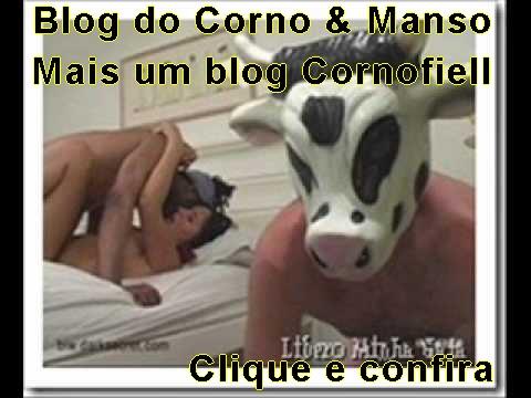 Novo blog CORNOFIELL confira