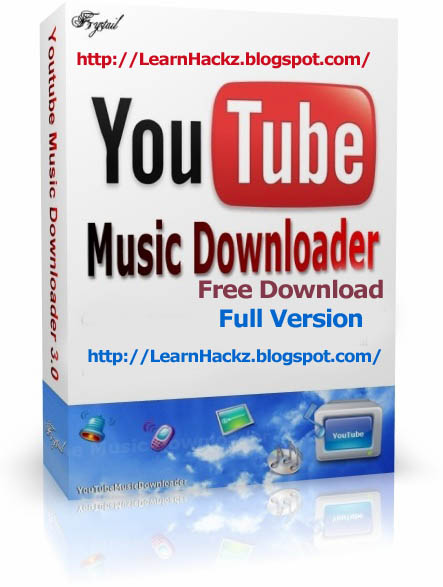 YouTube Music Downloader Free Download Full Version ~ My