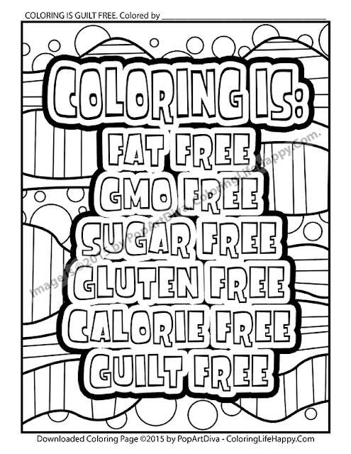 http://store.payloadz.com/details/2431493-other-files-arts-and-crafts-coloring-is-fat-free-gmo-free-sugar-free-gluten-free-calorie-free-guilt-free-coloring-page.html