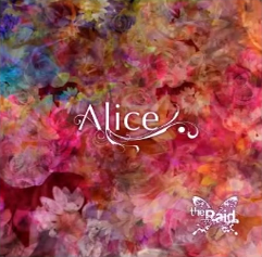 Alice. / the Raid.