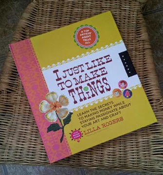 I Just Like To make Things book by Lilla Rogers - GIVEAWAY ends Sept. 13, 2014.  Hurry over and enter to win!