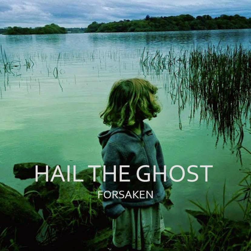 Hail The Ghost - Forsaken