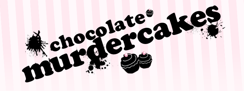 chocolate~murdercakes