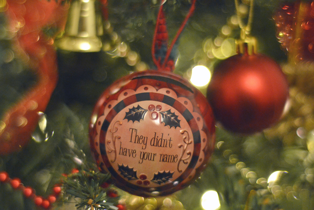 They Didn't Have Your Name Christmas Decoration