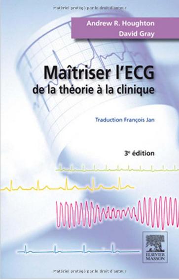 Maîtriser l'ECG de la théorie à la pratique