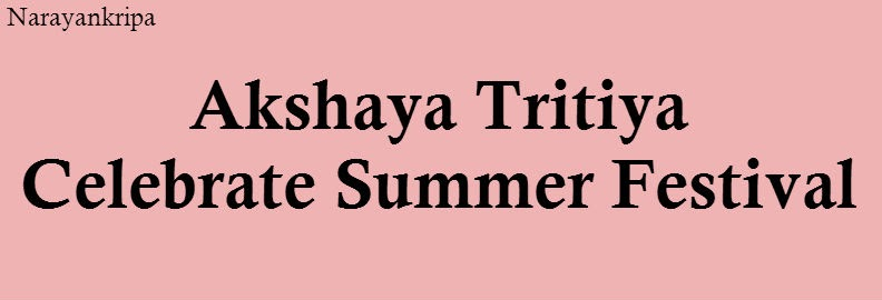 Text Image: Akshaya Tritiya Celebrate Summer Festival