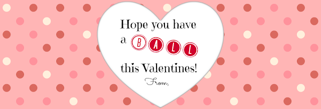 hope you have a ball this valentines printable tag