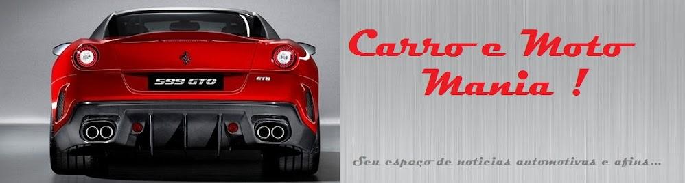 Carro e Moto Mania !