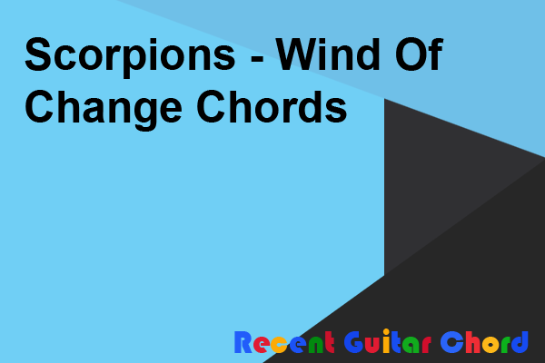 Scorpions - Wind Of Change Chords