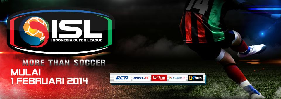 ISL Tayang Siaran RCTI dan MNCTV 2014 Jadwal Lengkap + Siaran TV Pertandingan Liga Super Indonesia ISL 2014