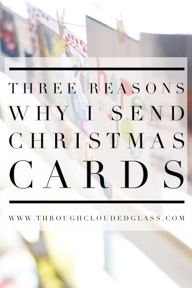 Three Reasons Why I Send Christmas Cards | Through Clouded Glass