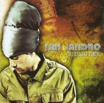 JAH SANDRO - Si Digo Rey (2010)
