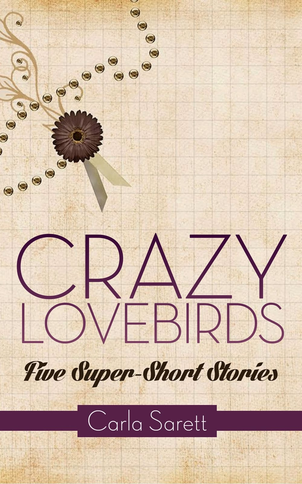 Crazy Lovebirds -- a flash fiction sampler