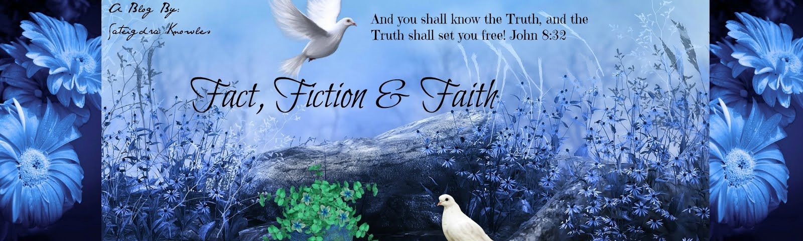 Fact, Fiction, and Faith!