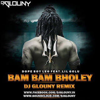 Bam-Bam-Bholey-Dope-Boy-Leo-Feat-Lil-Golu-Dj-Glouny-Remix-Download-Latest-Remix-Song-indiandjremix